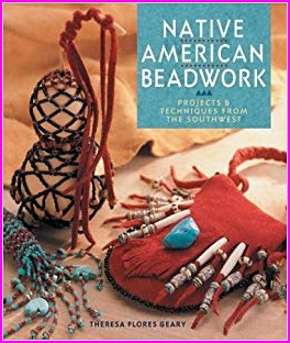 Native American Beadwork: Projects & Techniques from the Southwest ...